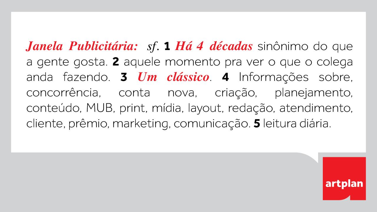 A Artplan nos 40 anos da Janela: para a agência, a Janela já virou verbete de dicionário.